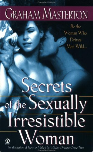 Secrets of the Sexually Irresistible Woman  by  Graham Masterton