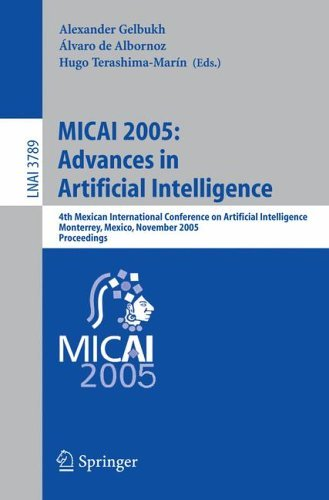 Micai 2005: Advances in Artificial Intelligence: 4th Mexican International Conference on Artificial Intelligence, Monterrey, Mexico, November 14-18, 2005, Proceedings A. Gelbukh