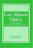 Last Minute Optics: A Concise Review of Optics, Refraction and Contact Lenses David G. Hunter