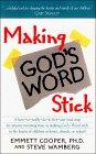 Making Gods Word Stick  by  Emmett Cooper