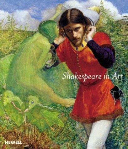 Shakespeare in Art  by  Jane Martineau