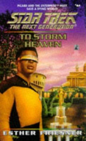 To Storm Heaven (Star Trek: The Next Generation #46) Esther M. Friesner
