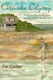 Ocracoke Odyssey: A Naturalists Reflections on Her Home the Sea by Pat Garber