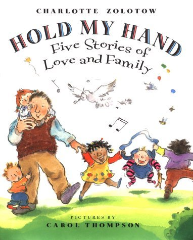 Hold My Hand: Five Stories of Love and Family Charlotte Zolotow