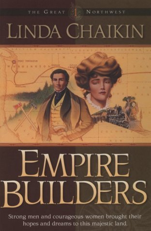 Empire Builders (The Great Northwest #1)  by  Linda Lee Chaikin