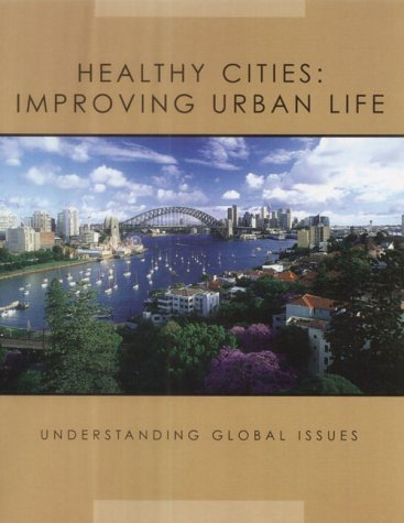 Healthy Cities: Improving Urban Life  by  Michelle Lomberg