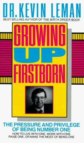 Growing Up First Born  by  Kevin Leman