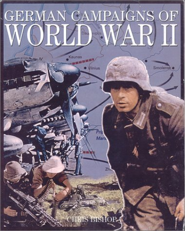 German Campaigns of World War II  by  Chris Bishop