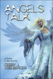 Angels Talk: A Poetry Collection Debby Weinberger