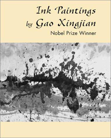 Ink Paintings Gao Xingjian: The Nobel Prize Winner by Gao Xingjian