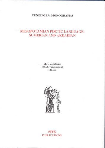 Mesopotamian Poetic Language: Sumerian and Akkadian: Proceedings of the Groningen Group for the Study of Mesopotamian Literature, Volume 2 Marianna E. Vogelzang