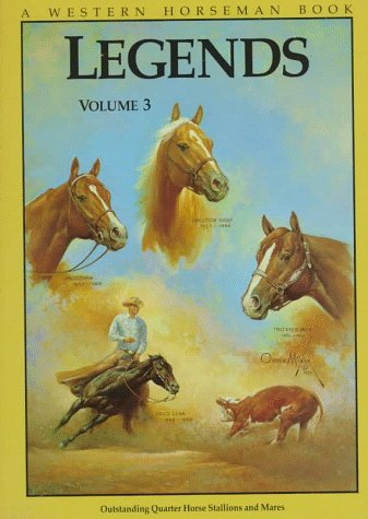 Legends 3: Outstanding Quarter Horse Stallions and Mares  by  Jim Goodhue