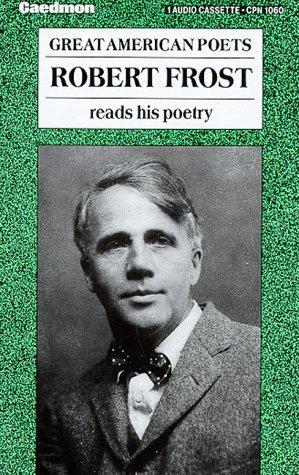 Robert Frost Reads His Poetry: Robert Frost Reads His Poetry Robert Frost