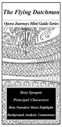 The Flying Dutchman (Opera Journeys Mini Guide Series) Burton D. Fisher