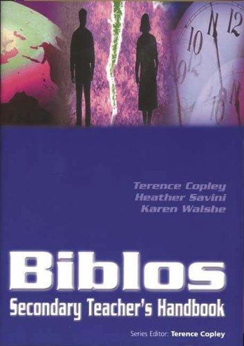 Biblos Secondary Teachers Handbook  by  Terence Copley
