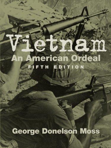 Vietnam: An American Ordeal George Donelson Moss