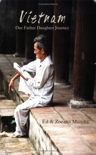 Vietnam Our Father Daughter Journey Edward F. Murphy