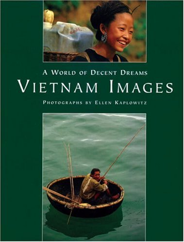 World Of Decent Dreams: Vietnam Images Ellen Kaplowitz