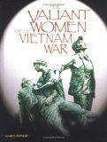 The Valiant Women of the Vietnam War Karen Zeinert