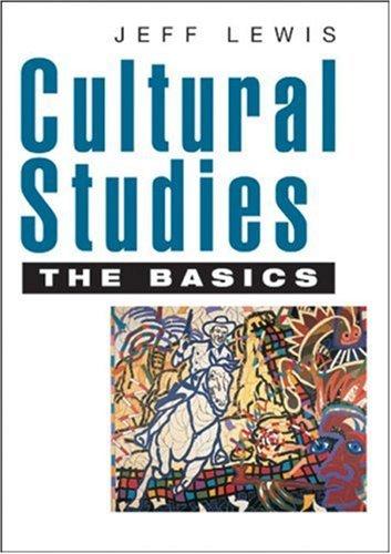 Cultural Studies - The Basics Jeff  Lewis