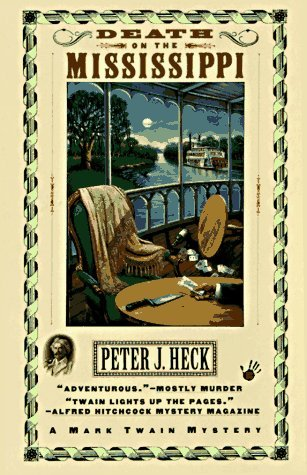 Death on the Mississippi (Mark Twain Mysteries, #1)  by  Peter J. Heck
