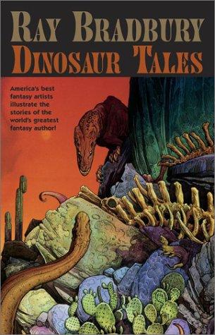 Dinosaur Tales Ray Bradbury