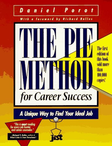 The Pie Method for Career Success: A Unique Way to Find Your Ideal Job Daniel Porot