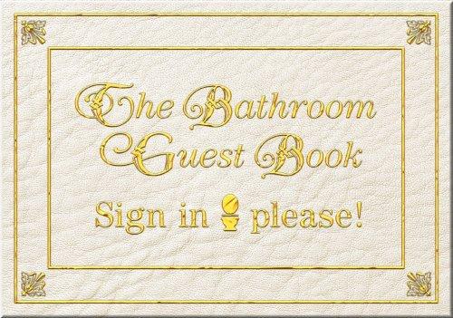 The Bathroom Guest Book  by  Jack Kreismer