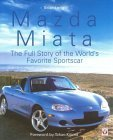 Mazda Miata: The Full Story of the Worlds Favorite Sportscar  by  Brian Long