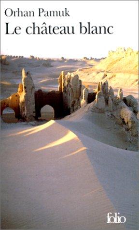 Le Château blanc Orhan Pamuk
