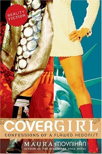Covergirl: Confessions of a Flawed Hedonist  by  Maura Moynihan