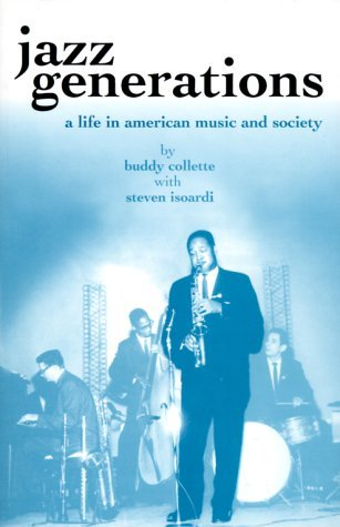 Jazz Generations: A Life in American Music and Society Buddy Collette