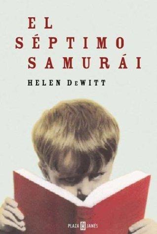 El séptimo samurái Helen DeWitt