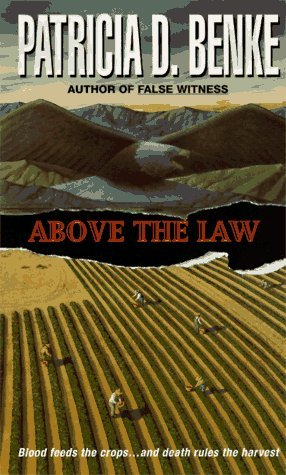 Above the Law  by  Patricia D. Benke