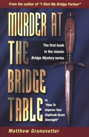 Murder at the Bridge Table Matthew Granovetter
