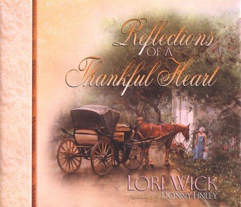 Reflections of a Thankful Heart  by  Lori Wick