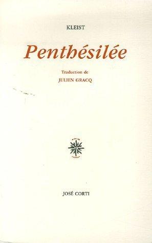 Penthésilée  by  Heinrich von Kleist