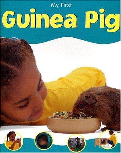 My First Guinea Pig (My First  by  Veronica Ross