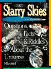 Starry Skies: Questions, Facts, & Riddles about the Universe  by  Mike Artell