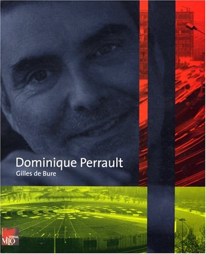 Dominique Perrault  by  Gilles De Bure