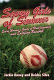 Savvy Girls of Summer: Every Womans Guide to Understanding and Enjoying Baseball Diedre Silva