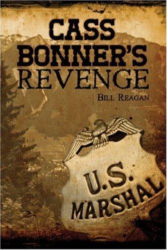 Cass Bonners Revenge  by  Bill Reagan
