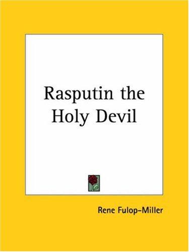 Rasputin the Holy Devil René Fülöp-Miller