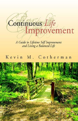 Continuous Life Improvement  by  Kevin Cotherman