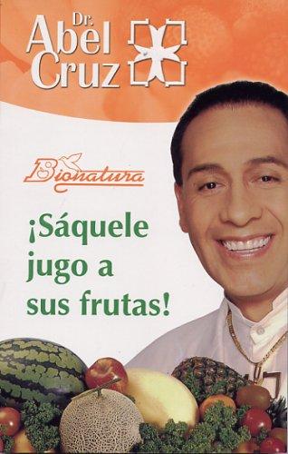 Saquele Jugo a Sus Frutas Abel Cruz