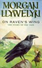 On Ravens Wing Morgan Llywelyn