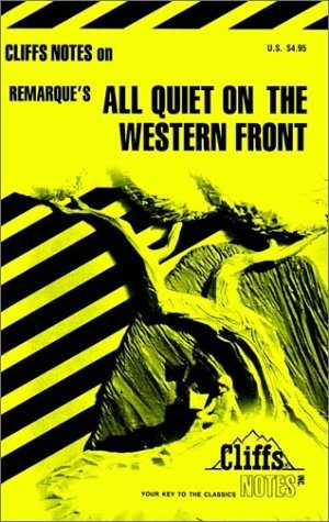 Cliffs Notes on Remarques All Quiet on the Western Front  by  Mary Ellen Snodgrass