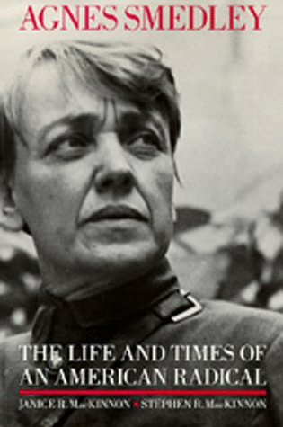 Agnes Smedley: The Life and Times of an American Radical Janice R. MacKinnon
