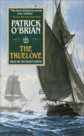 The Truelove (Aubrey/Maturin Book 15) Patrick OBrian