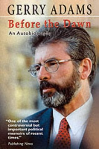 Before the Dawn: An Autobiography  by  Gerry Adams